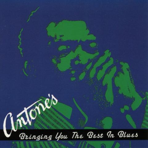 Antone's: Bringing You The Best Of The Blues