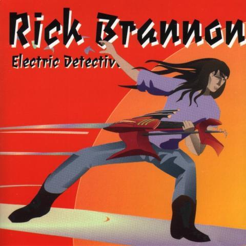 """Rick Brannon """"Electric Detective"""""""