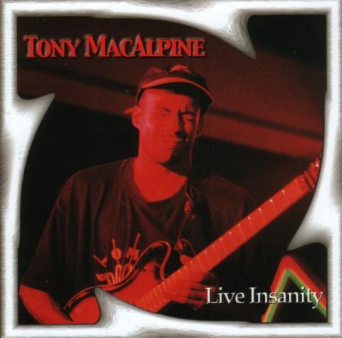 Tony MacAlpine - Live Insanity