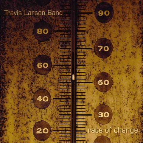 "Travis Larson Band ""Rate Of Change"""