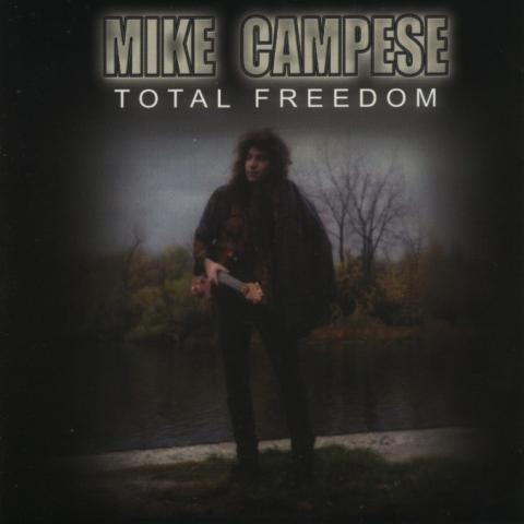 "Mike Campese ""Total Freedom"""