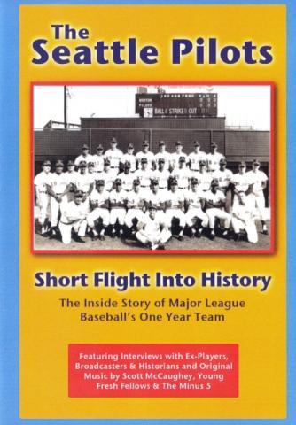 The Seattle Pilots: Short Flight Into History