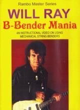 "Will Ray ""B-Bender Mania"""