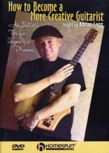 "Adrian Legg ""How To Become A More Creative Guitarist"""