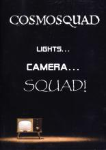 "Cosmosquad ""Lights... Camera... SQUAD!"""