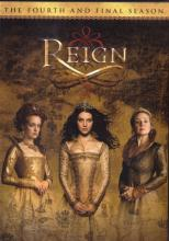 Reign: The Fourth And Final Season