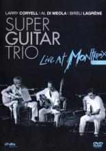 """Larry Coryell, Al Di Meola, Bireli Lagrene """"Super Guitar Trio: Live At Montreux"""""""