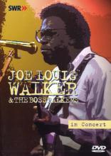 "Joe Louis Walker & The Bosstalkers ""In Concert"""
